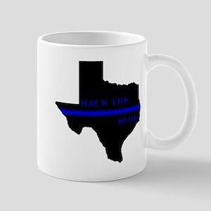 Thin Blue Line Back The Blue Texas Mugs