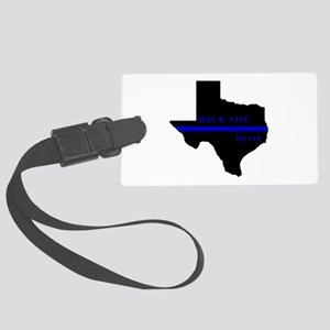 Thin Blue Line Back The Blue Texas Luggage Tag