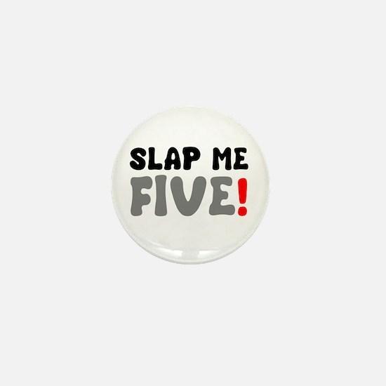 SLAP ME FIVE! Mini Button