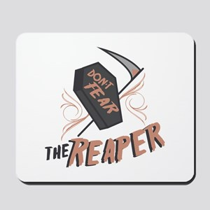 Don't Fear The Reaper Mousepad