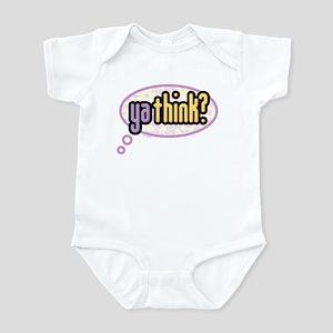 ya think? Infant Bodysuit