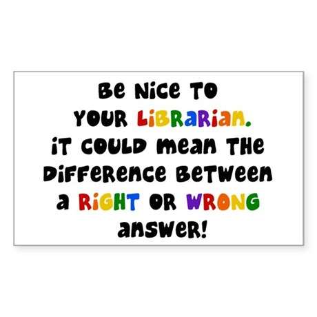 Be Nice to Your Librarian Rectangle Sticker