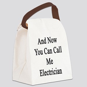 And Now You Can Call Me Electrici Canvas Lunch Bag