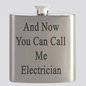 And Now You Can Call Me Electrician  Flask