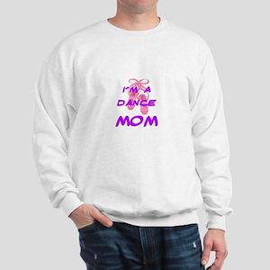 I'M A DANCE MOM Sweatshirt