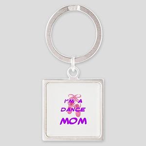 I'M A DANCE MOM Square Keychain