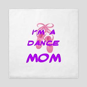 I'M A DANCE MOM Queen Duvet