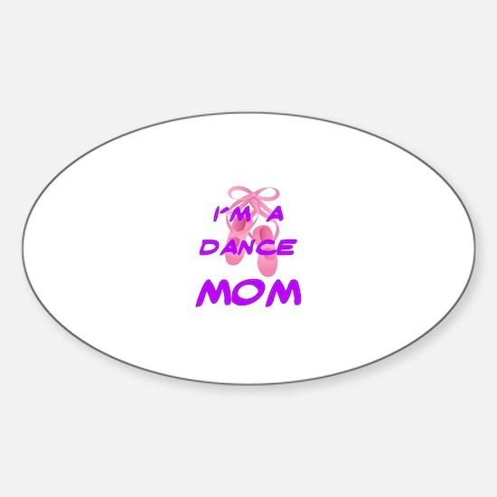 I'M A DANCE MOM Sticker (Oval)