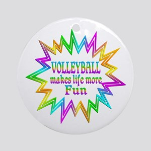 Volleyball Makes Life More Fun Round Ornament