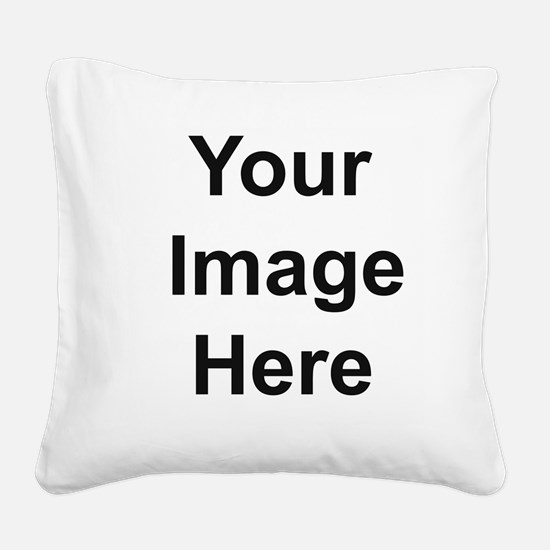 Add your own image Square Canvas Pillow
