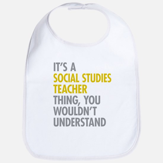 Social Studies Teacher Thing Bib