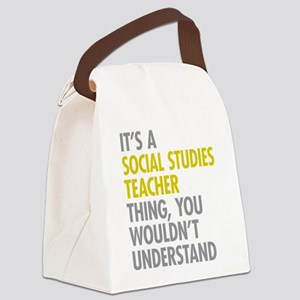 Social Studies Teacher Thing Canvas Lunch Bag