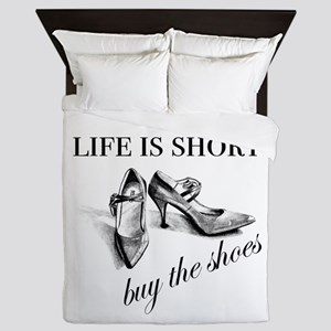 Life is Short, Buy the Shoes Queen Duvet