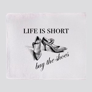 Life is Short, Buy the Shoes Throw Blanket