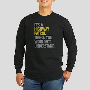 Highway Patrol Thing Long Sleeve T-Shirt