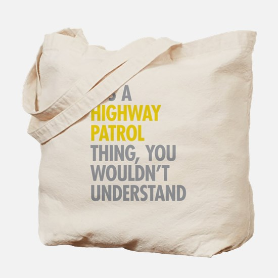 Highway Patrol Thing Tote Bag
