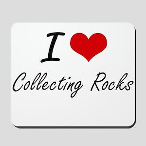 I Love Collecting Rocks artistic Design Mousepad