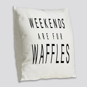 WEEKENDS ARE FOR WAFFLES Burlap Throw Pillow