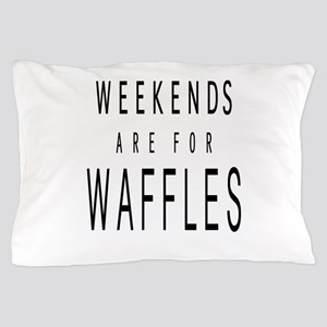 WEEKENDS ARE FOR WAFFLES Pillow Case