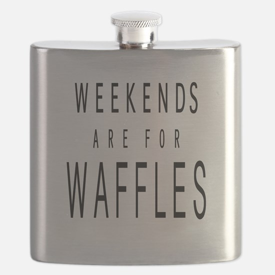 WEEKENDS ARE FOR WAFFLES Flask