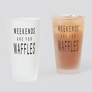 WEEKENDS ARE FOR WAFFLES Drinking Glass