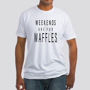 WEEKENDS ARE FOR WAFFLES Fitted T-Shirt