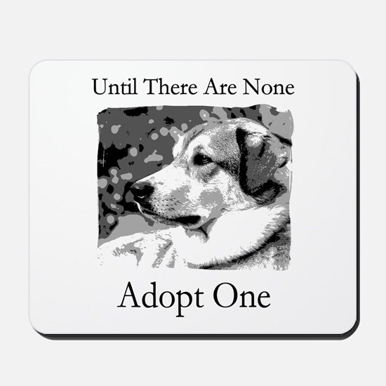 Until There Are None...Adopt Mousepad
