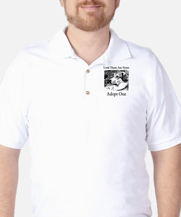 Until There Are None...Adopt Golf Shirt