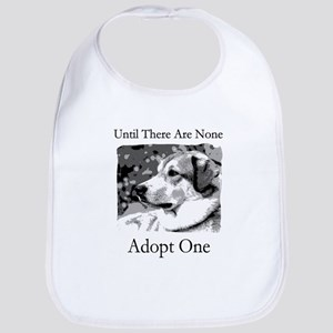 Until There Are None...Adopt Bib