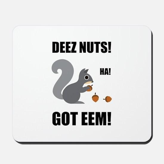Deez Nuts Got Eem Mousepad