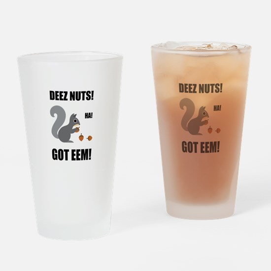 Deez Nuts Got Eem Drinking Glass