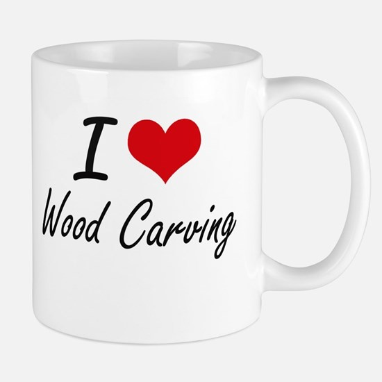 I Love Wood Carving artistic Design Mugs