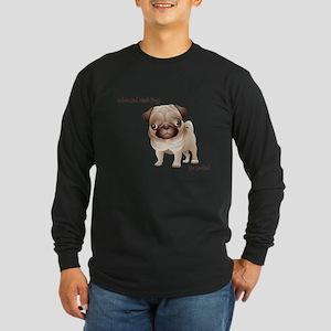 When God Made Pugs Long Sleeve T-Shirt