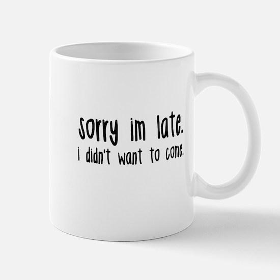 Sorry I'm Late Mugs