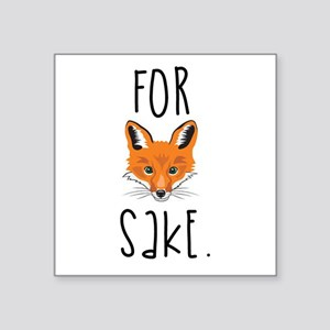 For Fox Sake Sticker