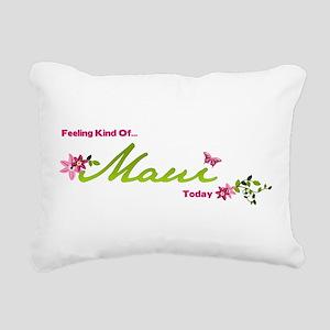 FeelingKindOfMauiToday Rectangular Canvas Pillow