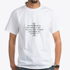 Commandment 1 - White T-Shirt