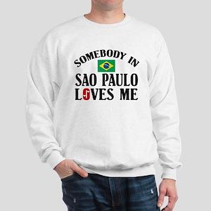 Somebody In Sao Paulo Sweatshirt