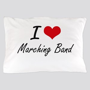 I Love Marching Band artistic Design Pillow Case