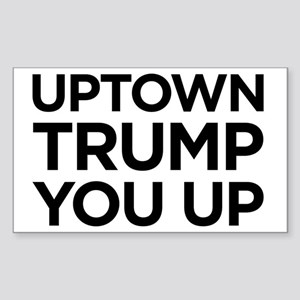 Trump you up Sticker (Rectangle)
