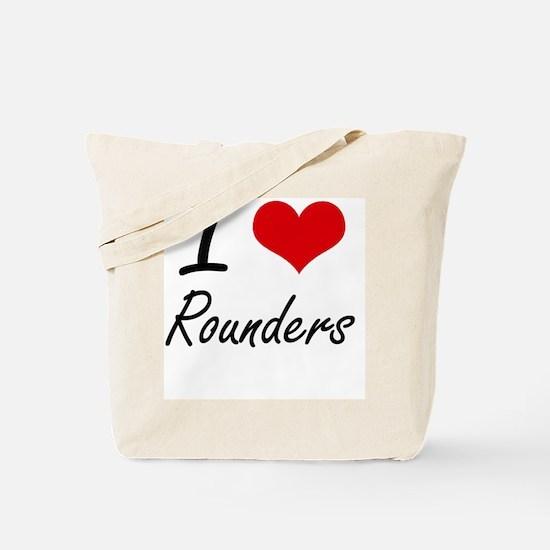 I Love Rounders artistic Design Tote Bag