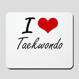 I Love Taekwondo artistic Design Mousepad