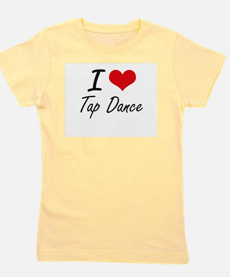 I Love Tap Dance artistic Design Girl's Tee