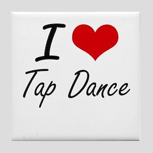 I Love Tap Dance artistic Design Tile Coaster