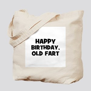 Happy Birthday, Old Fart Tote Bag