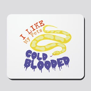 Cold Blooded Pets Mousepad