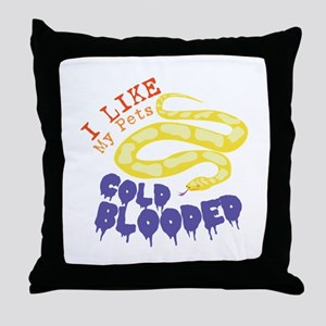 Cold Blooded Pets Throw Pillow