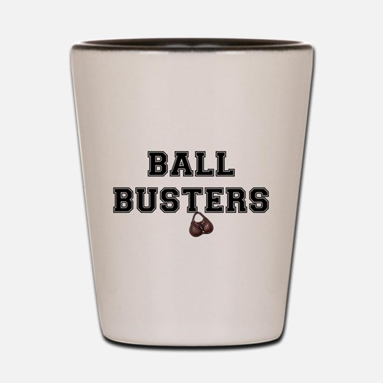 BALL BUSTERS - Shot Glass