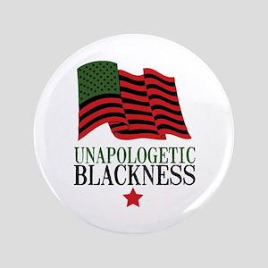 Unapologetic Blackness Button