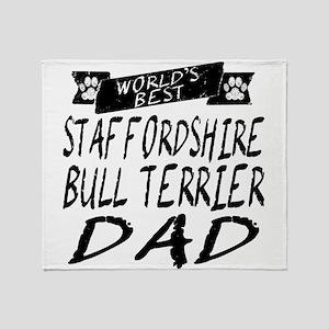 Worlds Best Staffordshire Bull Terrier Dad Throw B